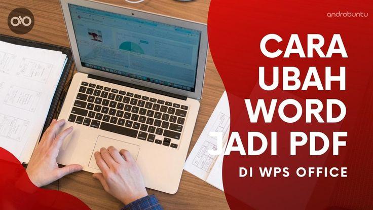 Cara Mengubah Word Menjadi Pdf Di Wps Office Androbuntu Di 2020 Aplikasi Presentasi
