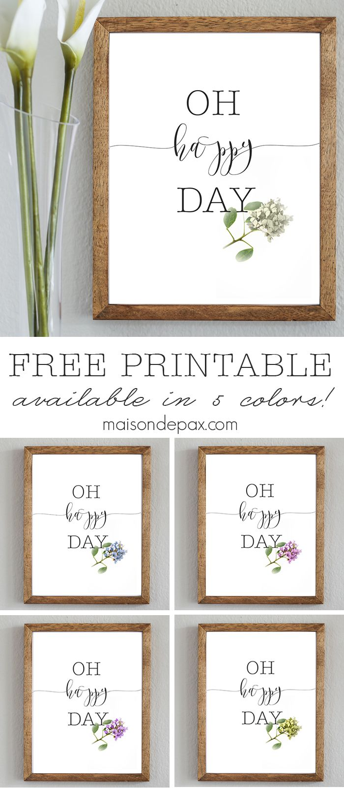 Oh Happy Day   Free spring printable available in 5 colors from maisondepax.com