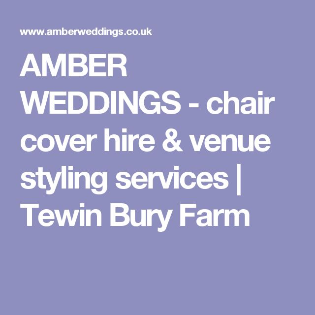 AMBER WEDDINGS - chair cover hire & venue styling services | Tewin Bury Farm