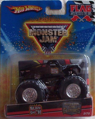 Hot Wheels Monster Jam CLASSICS 2010 BLACK SMITH - Flag Series #3/75 1:64 Scale by Mattel. $11.95. Monster Jam Classics Limited Edition. New Series for 2010. Flag included with Truck. 1:64 Scale (Small Truck). Official Monster Jam Truck. Crush the Competition with this 1:64 scale Hot Wheels truck! Die cast body and chassis mega monster tires & 4-wheel turning action. Let the dirt fly with these ground-poundin Hot Wheels Monster Trucks. Rev up for total domination and des...