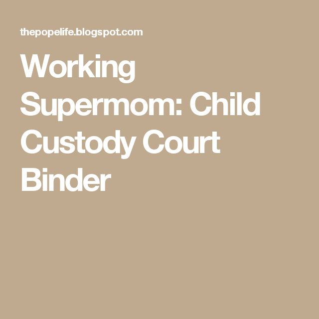 Working Supermom: Child Custody Court Binder