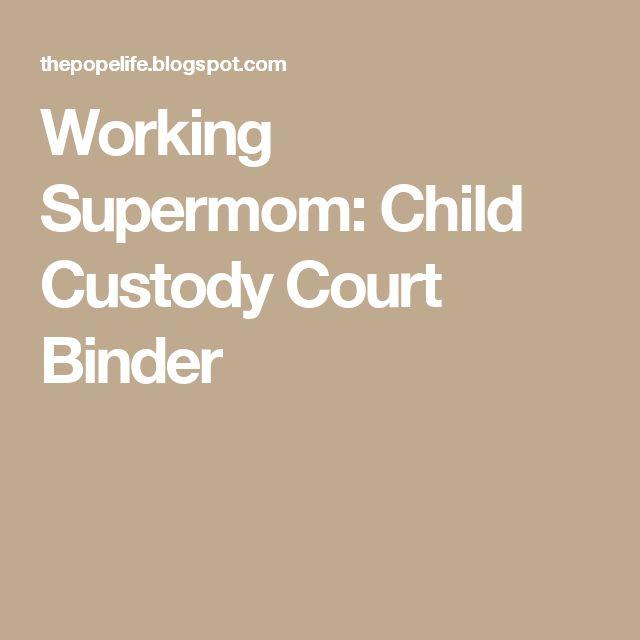 Working Supermom: Child Custody Court Binder