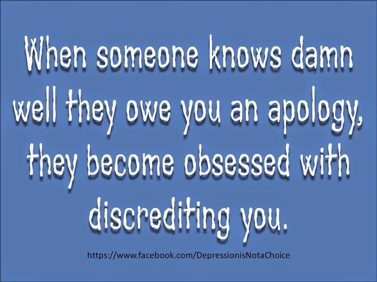 "pp Narcissists almost never apologize for anything they do. It's always someone else's fault. The only apology you'll ever hear is. .. ""I'm sorry BUT. .."" The 'I'm sorry but' is not an apology but a blame - shifter. When someone knows damn well they owe you an apology they become obsessed with discrediting you."
