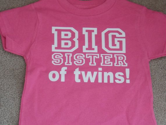 Big Sister to Twins shirt Available in many different designs on Etsy, $13.00  {OK, NOT a onesie... but where was this shirt when my Twinsies were born!?!?}