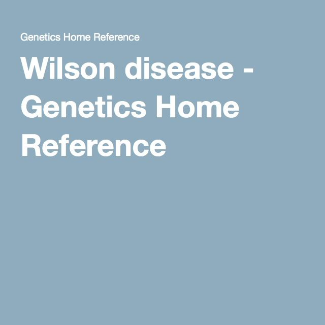 Wilson disease - Genetics Home Reference