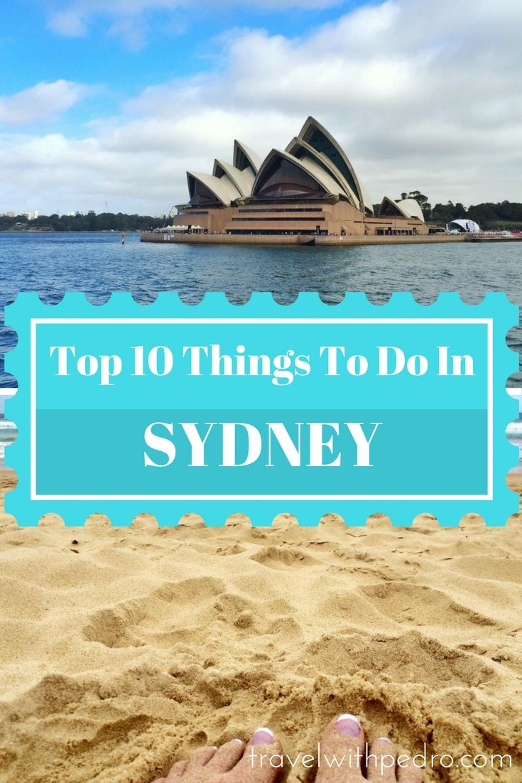 Top 10 Things To Do in Sydney, Australia.