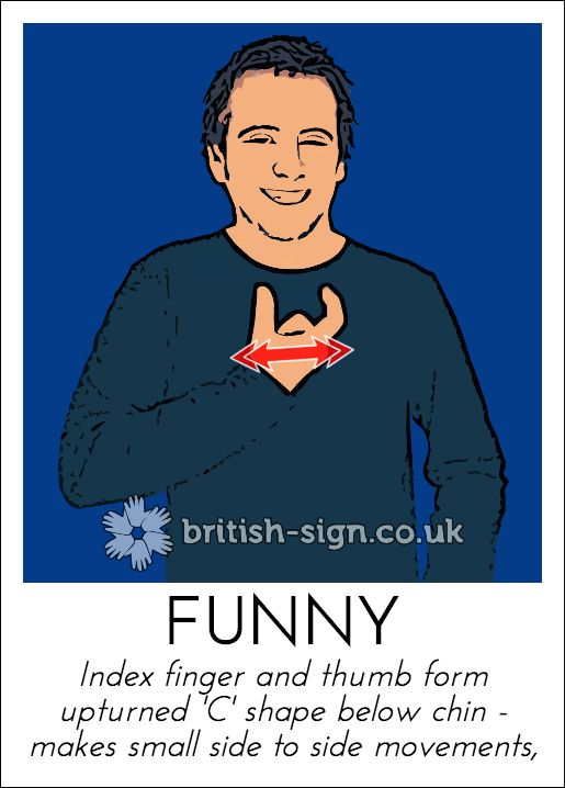 Today's British Sign Language sign is: FUNNY - learn more at www.british-sign.co.uk