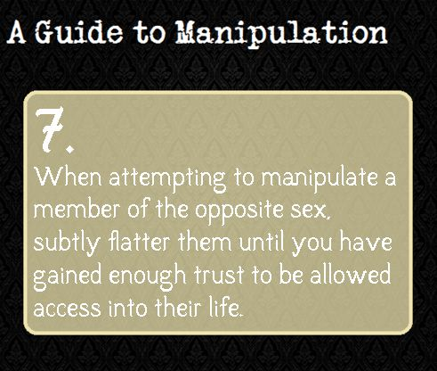 A Guide To Manipulation l 7....why i'm pinning this, I don't know...but I swear i'm I nice person and wouldn't do this...unless I became a spy! ..but that's not gonna happen .. so ....yeah..