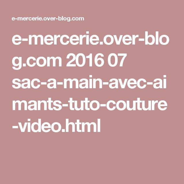 e-mercerie.over-blog.com 2016 07 sac-a-main-avec-aimants-tuto-couture-video.html