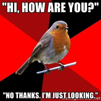 """""""Hi, how are you?"""" """"No thanks. I'm just looking."""" 