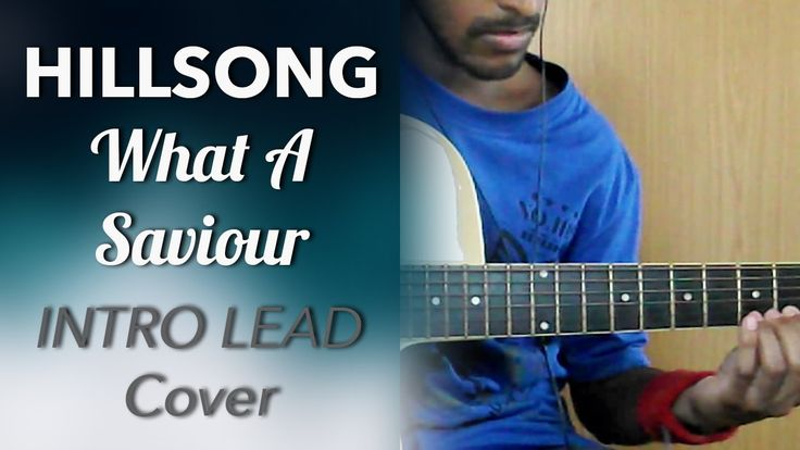 Hillsong - What A Saviour (Intro Lead Cover) (With Tabs)