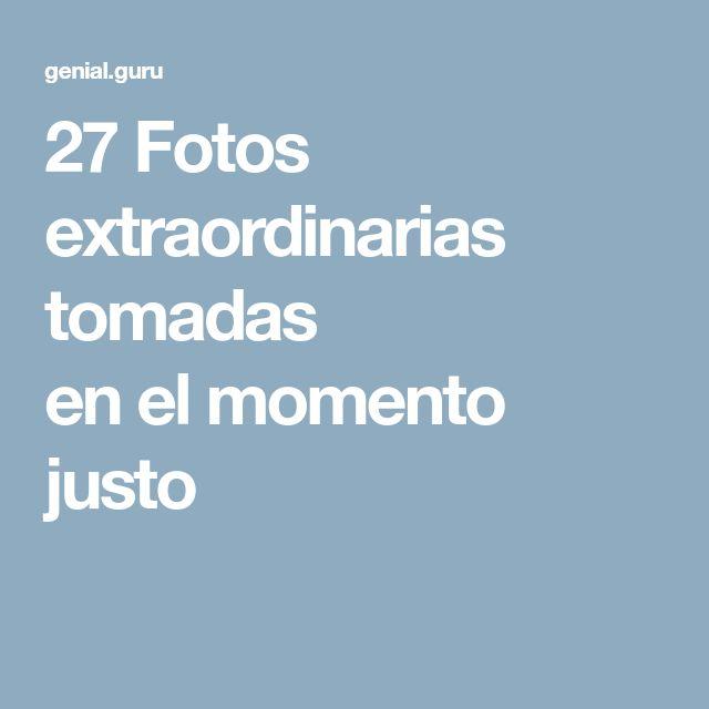 27Fotos extraordinarias tomadas enelmomento justo