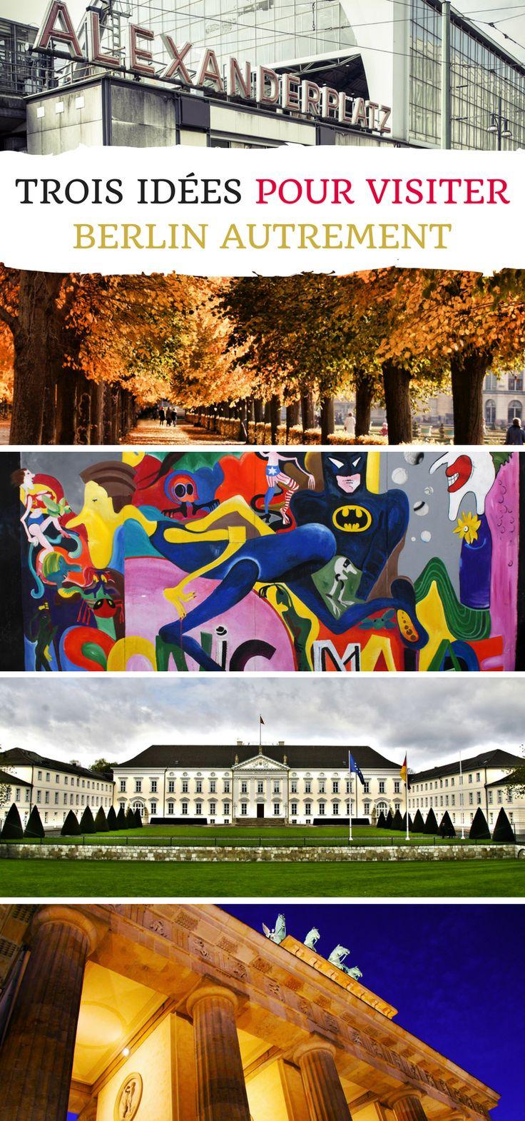 Good Trois id es pour visiter Berlin autrement Que voir dans la capitale allemande Berlin