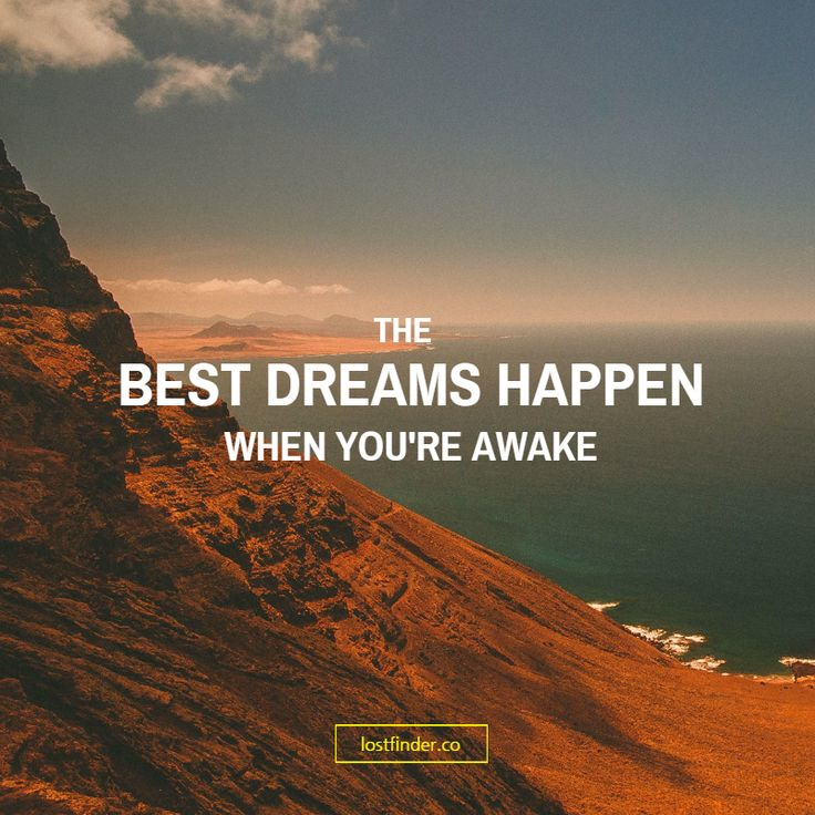 """""""THE BEST DREAMS HAPPEN, WHEN YOU'RE AWAKE"""" #MotivationalQuotes #LifeQuotes"""