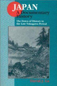 The Dawn of History to the Late Tokugawa Period (Japan - A Documentary History): David J. Lu: 9781563249075: Amazon.com: Books
