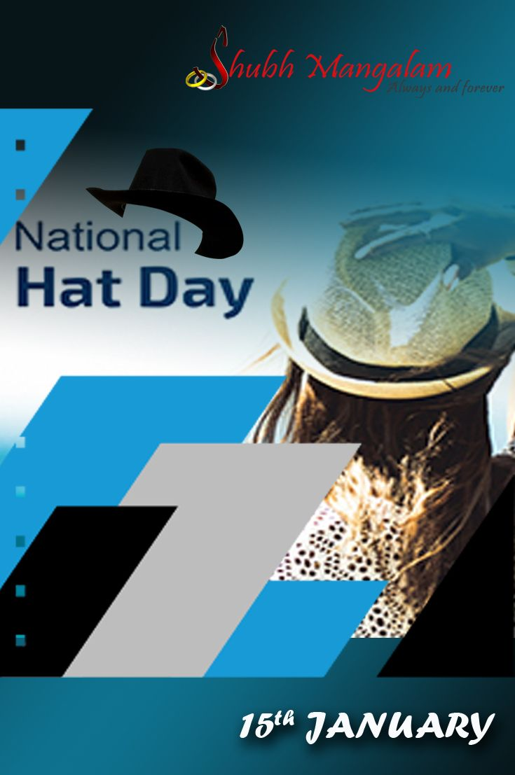 National Hat Day Hat Day Day Oldest Human