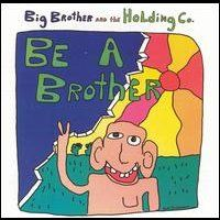 big brother and the holdimg co. how hard it is Album Covers   big brother the holding company be a brother 1970 acadia records uk