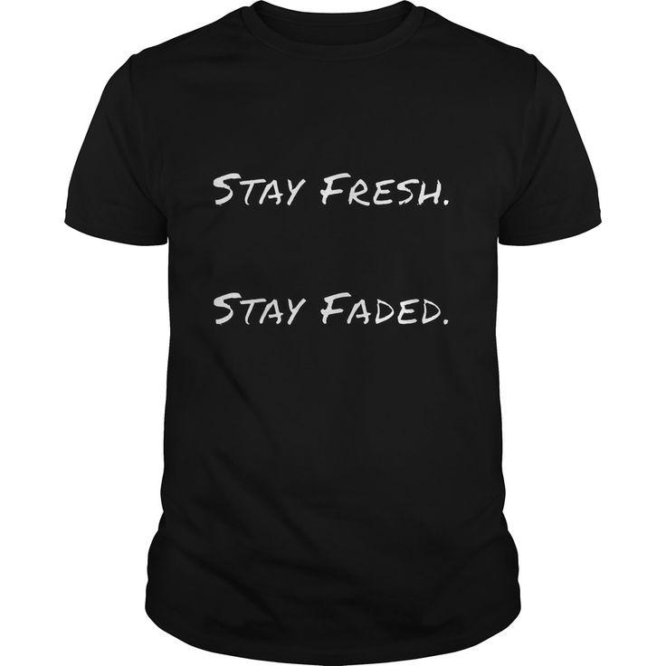 Stay Fresh Stay Faded