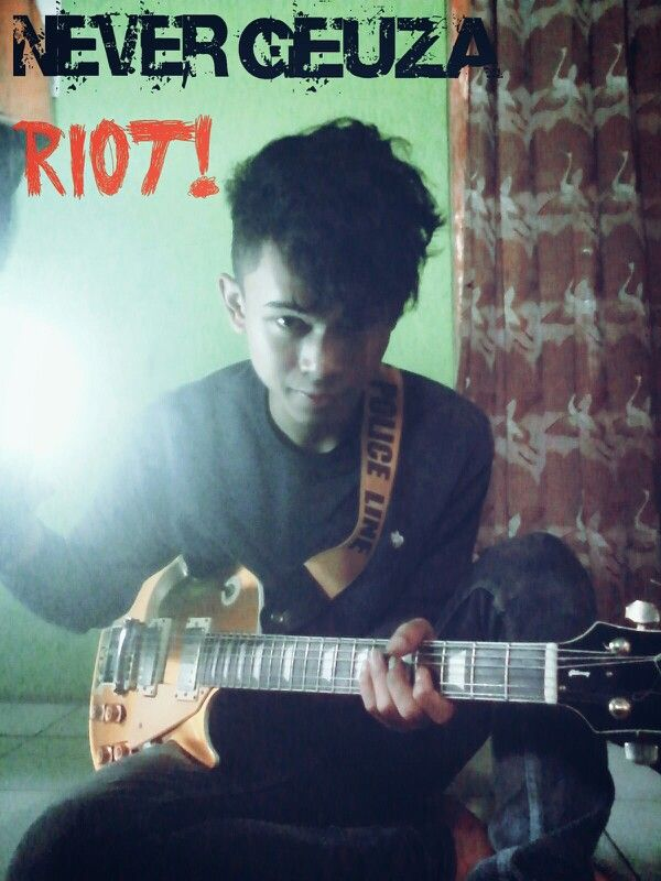 Never geuza/  Riot...