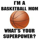 I'm a basketball Mom, What's your superpower? #superhero #mom #awesome #basketball
