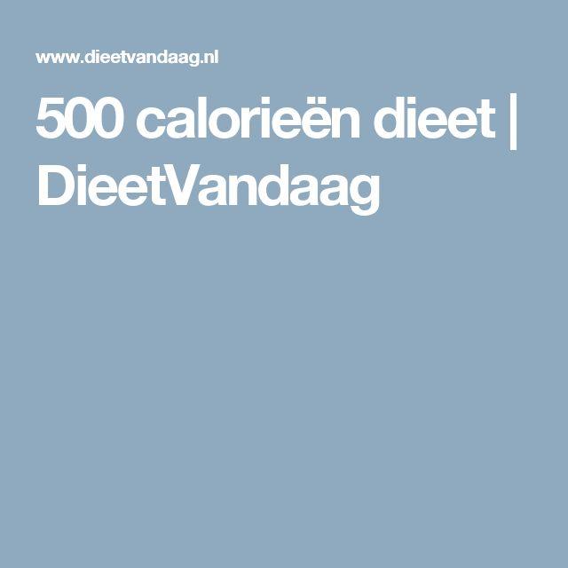 500 calorieën dieet | DieetVandaag