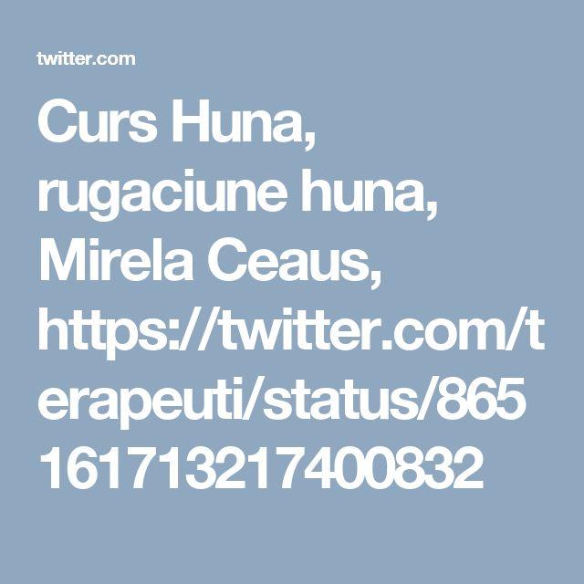 Curs Huna, rugaciune huna, Mirela Ceaus, https://twitter.com/terapeuti/status/865161713217400832
