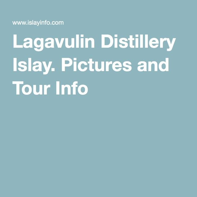 Lagavulin Distillery Islay. Pictures and Tour Info