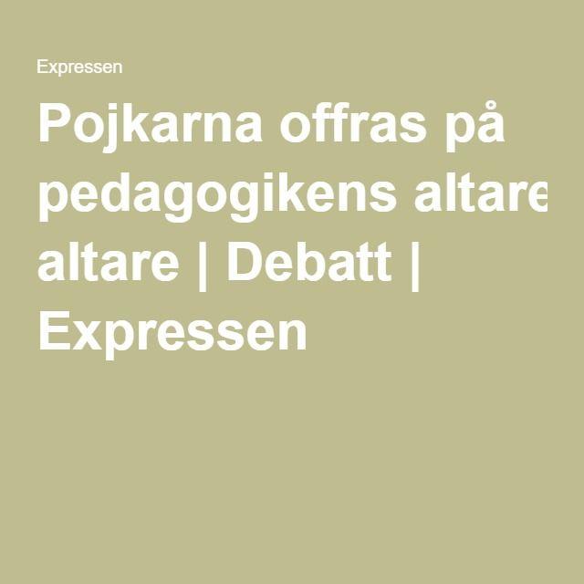 Pojkarna offras på pedagogikens altare | Debatt | Expressen
