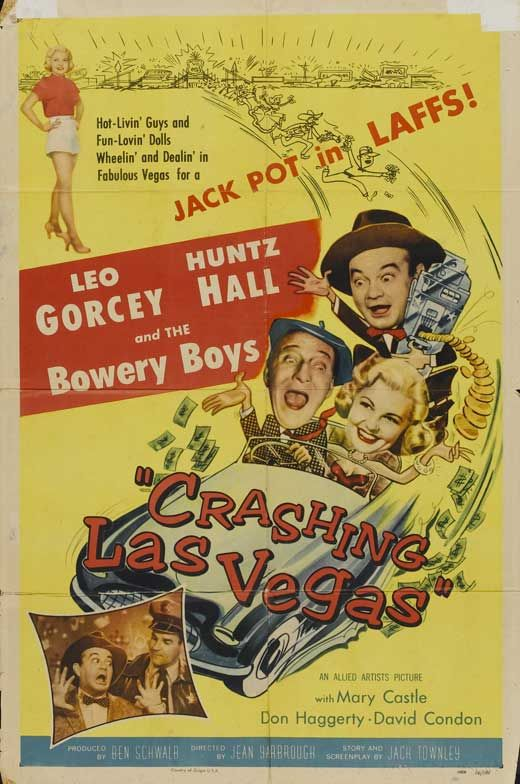 CRASHING LAS VEGAS (1956) - Leo Gorcey & The Bowery Boys - Huntz Hall - Mary Castle - Don Haggerty - David Condon - Directed by Jean Yarbrough - Allied Artists - Movie Poster.