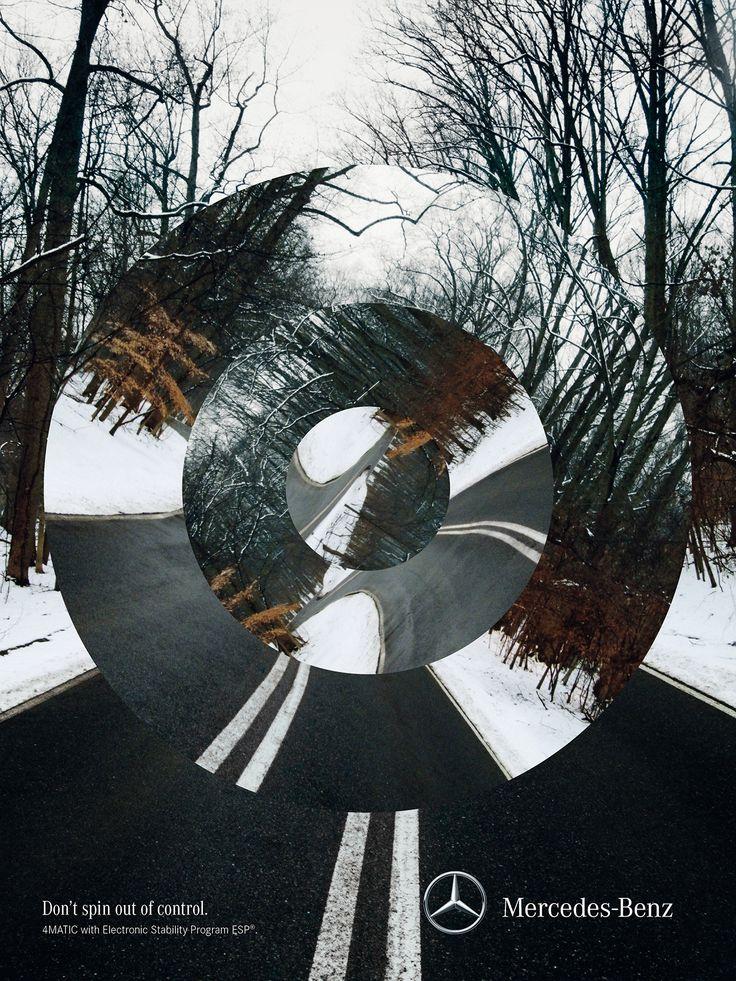 """""""Don't spin out of control."""" - Mercedes-Benz  Advertising Agency: Jung von Matt/Donau, Vienna, Austria"""