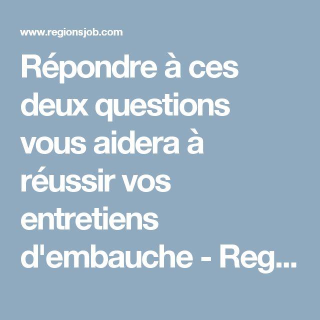 Répondre à ces deux questions vous aidera à réussir vos entretiens d'embauche - RegionsJob
