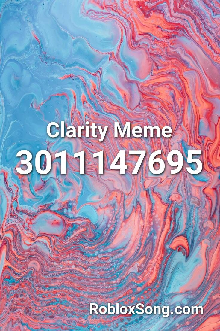 Clarity Meme Roblox Id Roblox Music Codes In 2020 Roblox