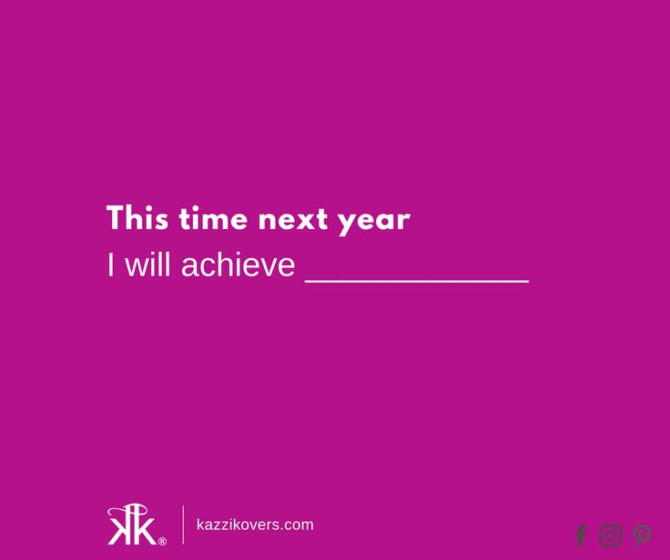 This time next year I will achieve _____