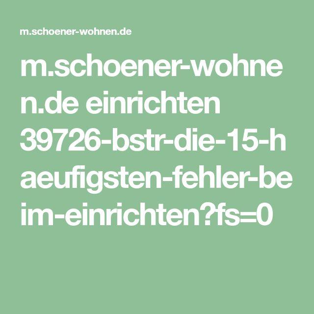 m.schoener-wohnen.de einrichten 39726-bstr-die-15-haeufigsten-fehler-beim-einrichten?fs=0