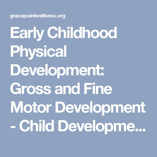 Early Childhood Physical Development: Gross and Fine Motor Development - Child Development & Parenting: Early (3-7)