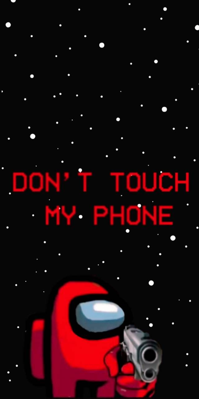 Download Among Us Wallpaper Wallpaper By Lilbeltran13 96 Free On Zedge Now Br Funny Phone Wallpaper Dont Touch My Phone Wallpapers Funny Iphone Wallpaper