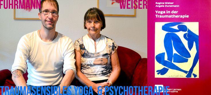 Regina Weiser & Jörg Fuhrmann: Traumasensibles Yoga + Psychotherapie
