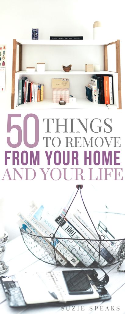 50 Things to Remove from Your Home and Your Life
