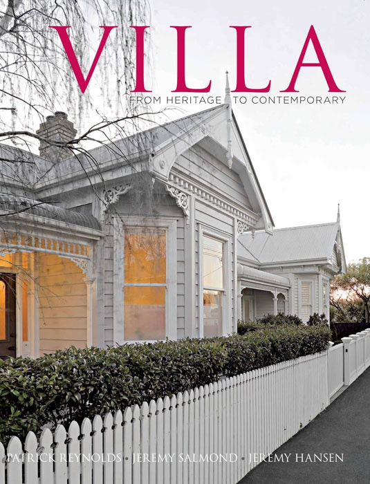 Villa: From Heritage to Contemporary by Patrick Reynolds, Jeremy Hansen and Jeremy Salmond (Random House New Zealand).
