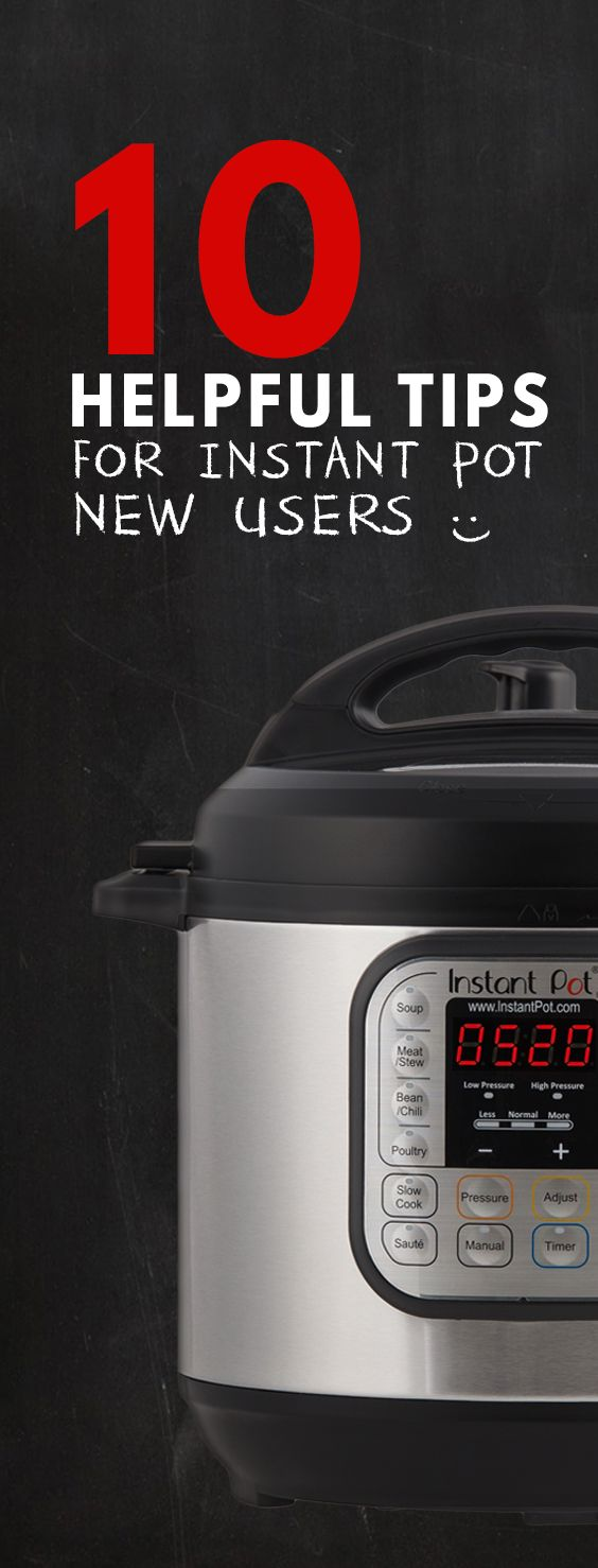 10 Helpful Tips For New Instant Pot Users Pressure Cooker Recipespressure  Cookinghow