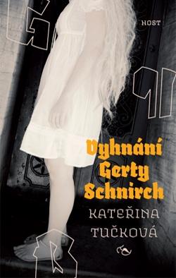 Vyhnání Gerty Schnirch, Kateřina Tučková