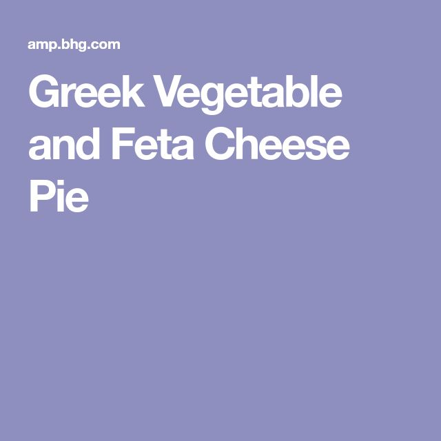 Greek Vegetable and Feta Cheese Pie