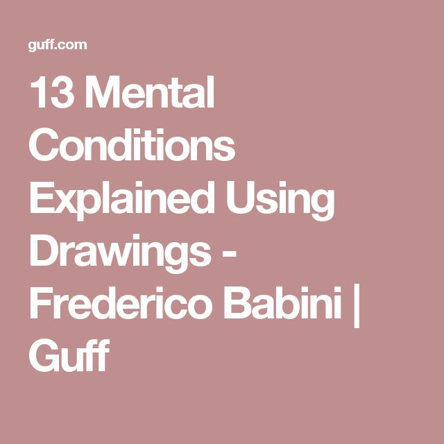 13 Mental Conditions Explained Using Drawings - Frederico Babini | Guff