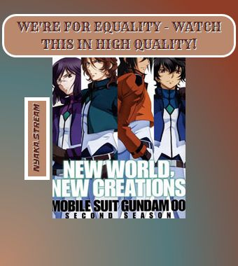 Mobile Suit Gundam 00 Second Season (Dub) - watch Online - totally for Free! Streaming dubbed and subbed Anime for your enjoyment!