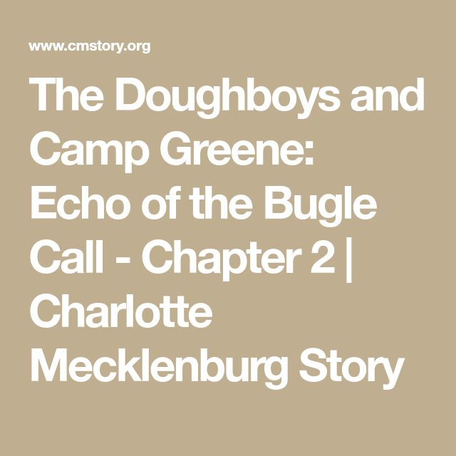 The Doughboys and Camp Greene: Echo of the Bugle Call - Chapter 2   Charlotte Mecklenburg Story