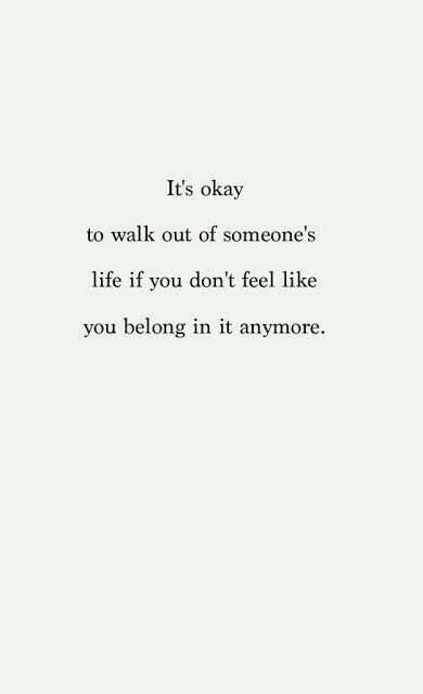 I think im there. Theres just not a place for me anymore.