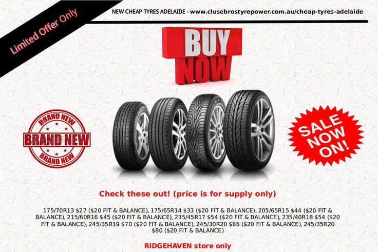 Cluse Bros. The tyres KING of the Adelaide. Best price guarantee! CRAZY PRICES. Brand new set of all type of tyres at our Ridgehaven Store in Adelaide.