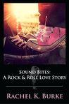 Blog Tour Review: Sound Bites: A Rock & Roll Love Story - Rachel K. Burke