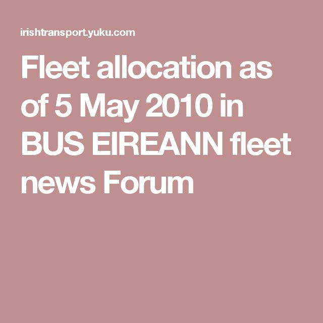 Fleet allocation as of 5 May 2010 in BUS EIREANN fleet news Forum