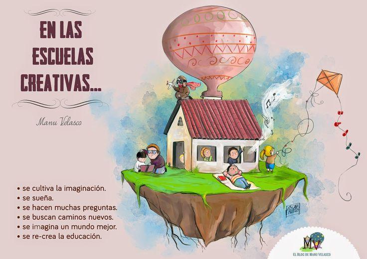 EL BLOG DE MANU VELASCO: EN LAS ESCUELAS CREATIVAS...